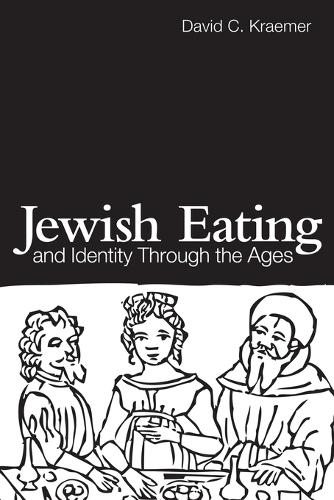 Jewish Eating and Identity Through the Ages - Routledge Advances in Sociology (Paperback)