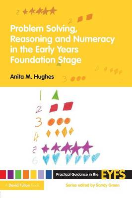 Problem Solving, Reasoning and Numeracy in the Early Years Foundation Stage - Practical Guidance in the EYFS (Paperback)