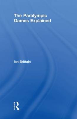 The Paralympic Games Explained (Hardback)