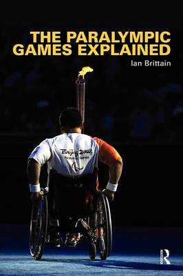 The Paralympic Games Explained (Paperback)