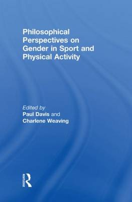 Philosophical Perspectives on Gender in Sport and Physical Activity (Hardback)