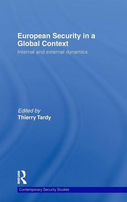 European Security in a Global Context: Internal and External Dynamics - Contemporary Security Studies (Hardback)