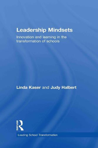 Leadership Mindsets: Innovation and Learning in the Transformation of Schools - Leading School Transformation (Hardback)