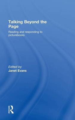 Talking Beyond the Page: Reading and Responding to Picturebooks (Hardback)
