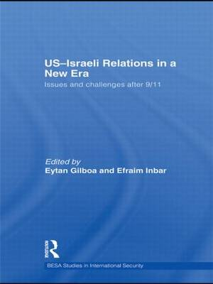 US-Israeli Relations in a New Era: Issues and Challenges after 9/11 (Hardback)