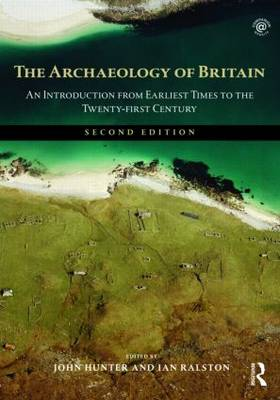 The Archaeology of Britain: An Introduction from Earliest Times to the Twenty-First Century (Paperback)