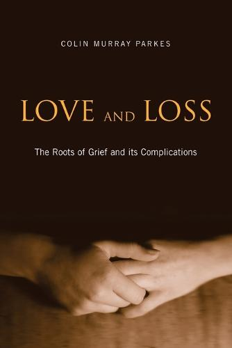Love and Loss: The Roots of Grief and its Complications (Paperback)