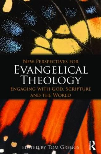 New Perspectives for Evangelical Theology: Engaging with God, Scripture, and the World (Paperback)