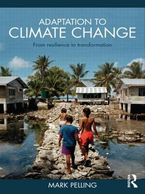 Adaptation to Climate Change: From Resilience to Transformation (Paperback)