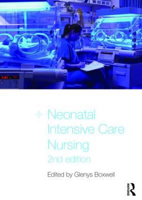 Neonatal Intensive Care Nursing (Paperback)