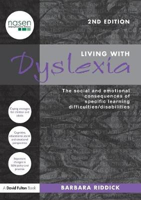 Living With Dyslexia: The social and emotional consequences of specific learning difficulties/disabilities - nasen spotlight (Paperback)