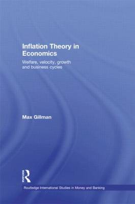 Inflation Theory in Economics: Welfare, Velocity, Growth and Business Cycles - Routledge International Studies in Money and Banking (Hardback)