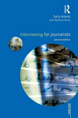 Interviewing for Journalists - Media Skills (Paperback)