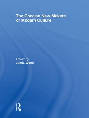 The Concise New Makers of Modern Culture (Hardback)