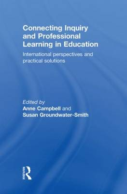 Connecting Inquiry and Professional Learning in Education: International Perspectives and Practical Solutions (Hardback)
