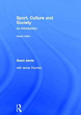 Sport, Culture and Society: An Introduction, second edition (Hardback)
