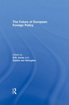 The Future of European Foreign Policy - Journal of European Integration Special Issues (Hardback)