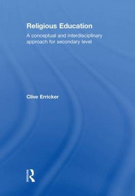 Religious Education: A Conceptual and Interdisciplinary Approach for Secondary Level (Hardback)