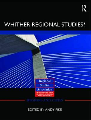 'Whither regional studies?' - Regions and Cities 38 (Hardback)