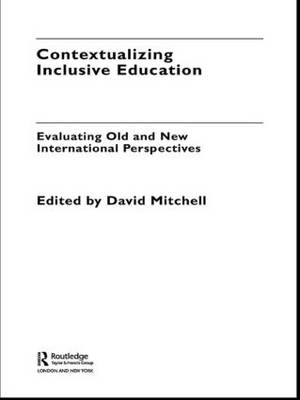 Contextualizing Inclusive Education: Evaluating Old and New International Paradigms (Paperback)
