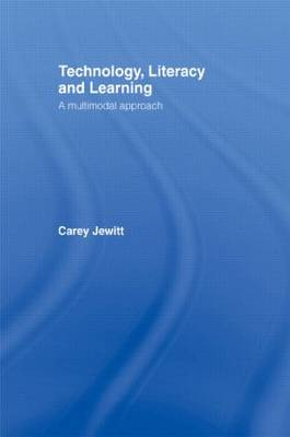 Technology, Literacy, Learning: A Multimodal Approach (Paperback)