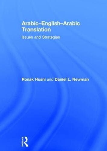 Arabic-English-Arabic Translation: Issues and Strategies (Hardback)
