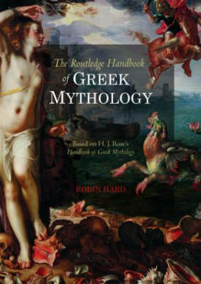 The Routledge Handbook of Greek Mythology: Based on H.J. Rose's Handbook of Greek Mythology (Paperback)