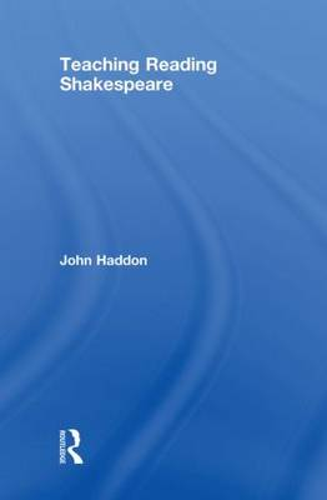 Teaching Reading Shakespeare (Hardback)