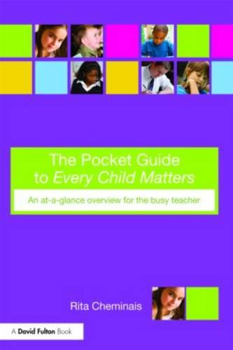 The Pocket Guide to Every Child Matters: An At-a-Glance Overview for the Busy Teacher (Paperback)