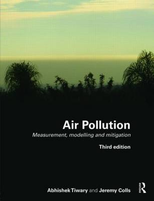 Air Pollution: Measurement, Modelling and Mitigation, Third Edition (Paperback)