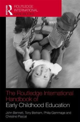 The Routledge International Handbook of Early Childhood Education - Routledge International Handbooks of Education (Hardback)