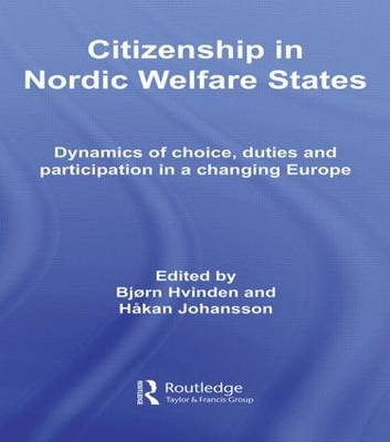 Citizenship in Nordic Welfare States: Dynamics of Choice, Duties and Participation In a Changing Europe (Paperback)