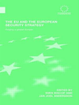 The EU and the European Security Strategy: Forging a Global Europe (Paperback)