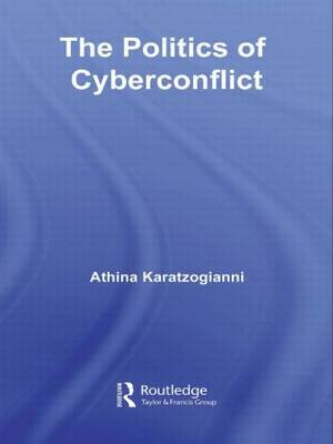The Politics of Cyberconflict: The Politics of Cyberconflict (Paperback)