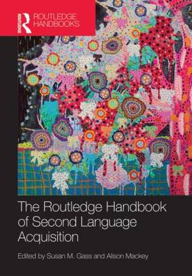 The Routledge Handbook of Second Language Acquisition - Routledge Handbooks in Applied Linguistics (Hardback)