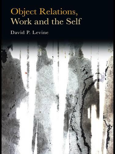 Object Relations, Work and the Self (Hardback)