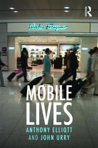 Mobile Lives - International Library of Sociology (Paperback)