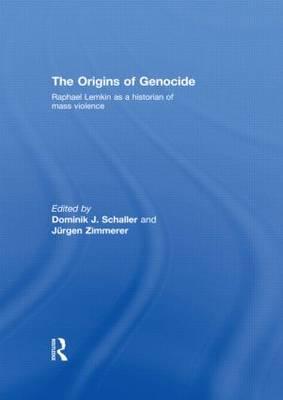 The Origins of Genocide: Raphael Lemkin as a historian of mass violence (Hardback)