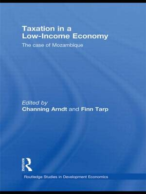 Taxation in a Low-Income Economy: The case of Mozambique - Routledge Studies in Development Economics (Hardback)