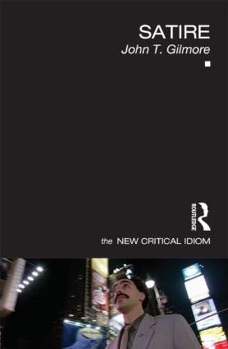 Satire - The New Critical Idiom (Paperback)