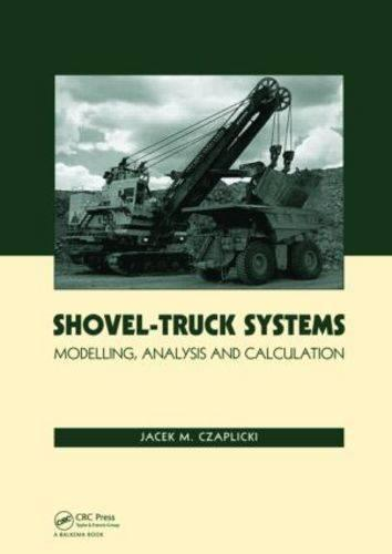 Shovel-Truck Systems: Modelling, Analysis and Calculations (Hardback)