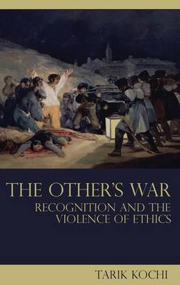 The Other's War: Recognition and the Violence of Ethics - Birkbeck Law Press (Hardback)