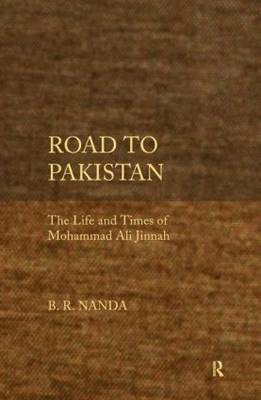 Road to Pakistan: The Life and Times of Mohammad Ali Jinnah (Hardback)