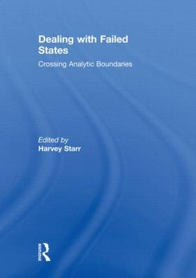 Dealing with Failed States: Crossing Analytic Boundaries (Hardback)