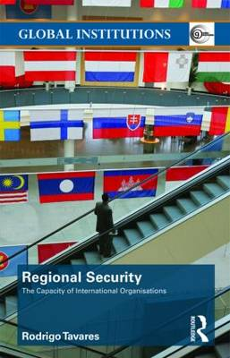 Regional Security: The Capacity of International Organizations - Global Institutions (Paperback)