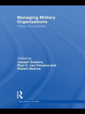 Managing Military Organizations: Theory and Practice - Cass Military Studies (Hardback)
