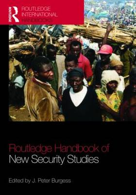 The Routledge Handbook of New Security Studies (Hardback)