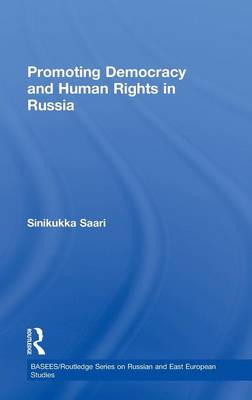 Promoting Democracy and Human Rights in Russia (Hardback)