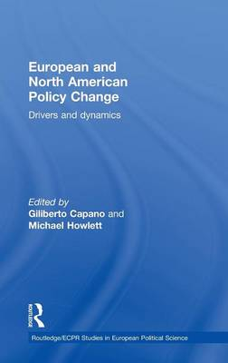European and North American Policy Change: Drivers and Dynamics - Routledge/ECPR Studies in European Political Science (Hardback)