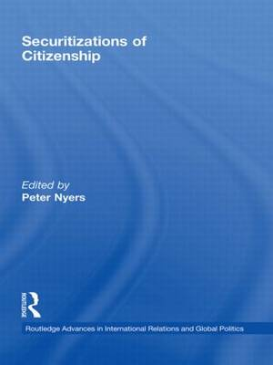 Securitizations of Citizenship - Routledge Advances in International Relations and Global Politics (Hardback)